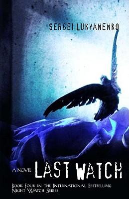 Last Watch By Lukianenko, Sergei/ Bromfield, Andrew (TRN)